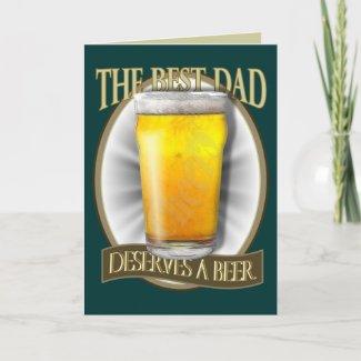 Best Dad Deserves A Beer Greeting Cards