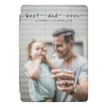 Best Dad Ever Father Day Typography Photo Template iPad Pro Cover