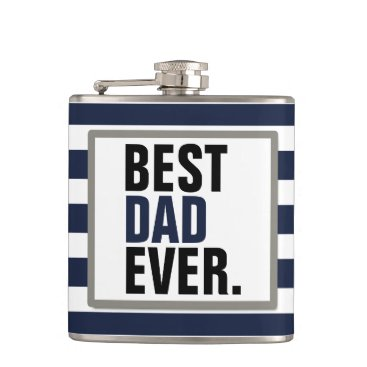Best Dad Ever! - Father's Day Hip Flask