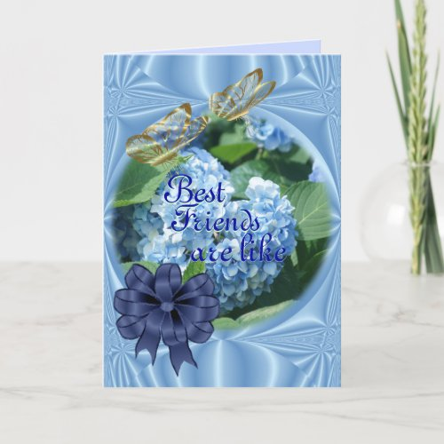 Best Friend Blue Hydrangea 2480-- or any occasion Card