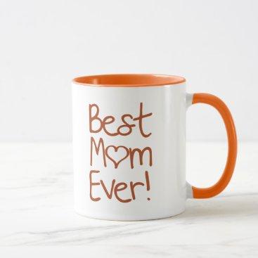 Best Mom Ever! Mug