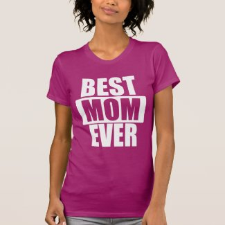 BEST MOTHER EVER T-SHIRTS