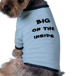 Big on the Inside - Dog Shirt