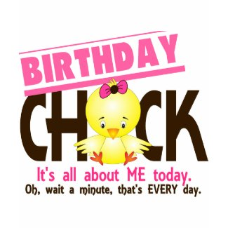 Birthday Chick 3 shirt