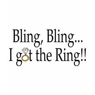 Bling Bling, I Got The Ring shirt