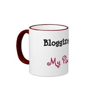 Blogging is... My Passion Mug (1 of 4) mug