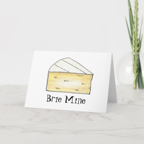 Brie (Be) Mine Cheese Wedge Valentine's Day Love Holiday Card