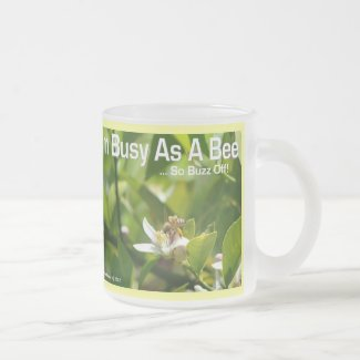 Busy as a Bee, So Buzz Off - Frosted Mug