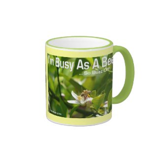 Busy as a Bee, So Buzz Off - Ringer Mug