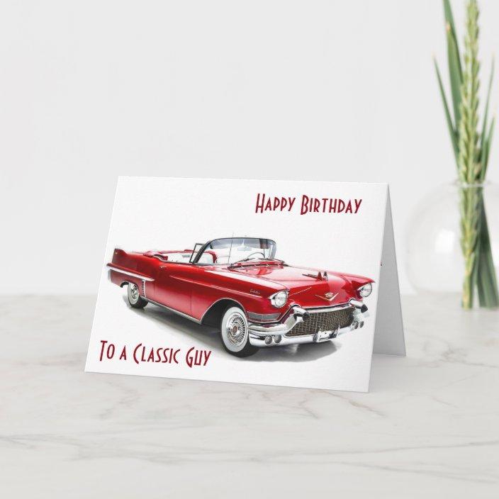 Cadilac Style Birthday Wishes To A Classic Guy Card Zazzle Com