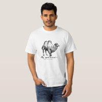 Camel is my spirit animal. Don't ask me why! T-Shirt