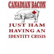 Canadian Bacon shirt