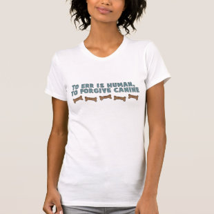 Canine Forgiveness Tee Shirt