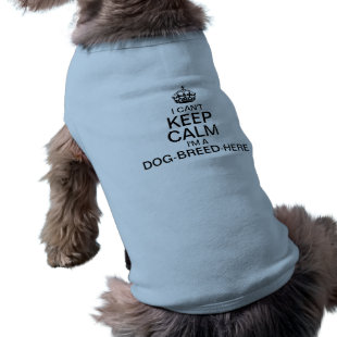 Can't Keep Calm Enter Your Dog's Breed Dog Clothes