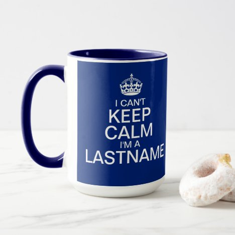Can't Keep Calm Enter Your Last Name BLue Big Mug