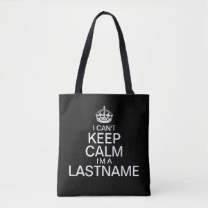 Can't Keep Calm Enter Your Last Name Tote Bag