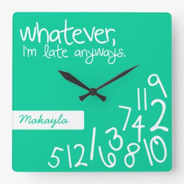 Caribbean Green - whatever, I'm late anyways Square Wall Clock