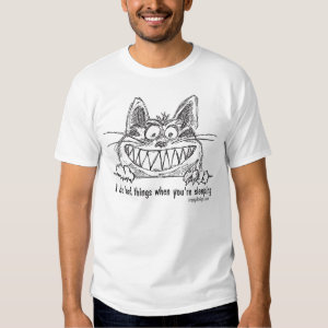 Cat Does Bad Things When You Sleep (black) T Shirt