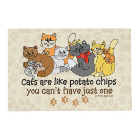 Cats are like potato chips laminated place mat