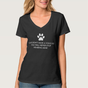 Cats Don't Have a Voice Slogan Tshirt