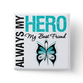 Cervical Cancer Always My Hero My Best Friend button