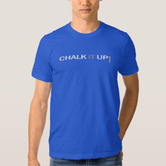 Chalk It Up TShirt