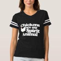 Chickens are my spirit Animal T-shirt