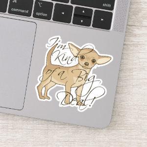 Chihuahua I'm Kind of a Big Deal Contour Cut Sticker