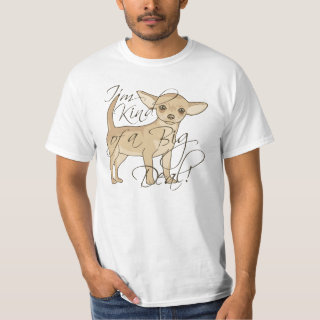 Chihuahua I'm Kind of a Big Deal Graphic Design T-Shirt