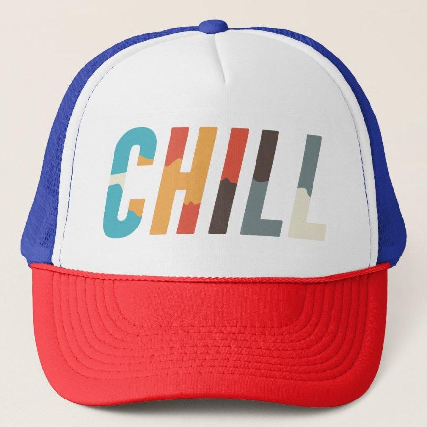 CHILL Trucker Hat
