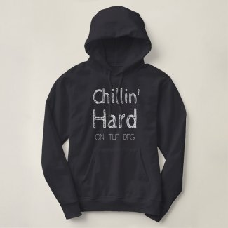 Chillin' Hard on the Reg(ular) White Text Hoodie