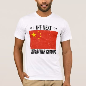 China - The Next World War Champs T-Shirt