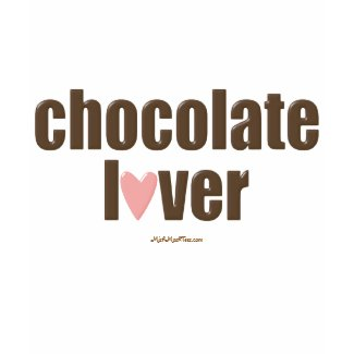 Chocolate Lover shirt