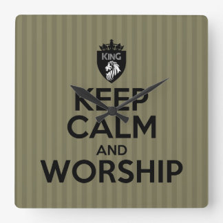 Christian King of Kings KEEP CALM AND WORSHIP Square Wall Clock