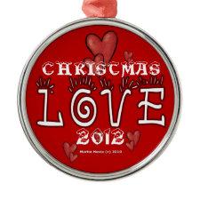 Christmas Love 2012 Ornament