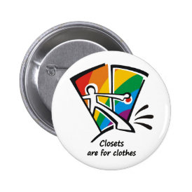 Closets are for Clothes Button
