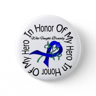 Colon Cancer In Honor Of My Hero button