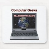 Computer Geeks Will Inherit The Earth Mousepad