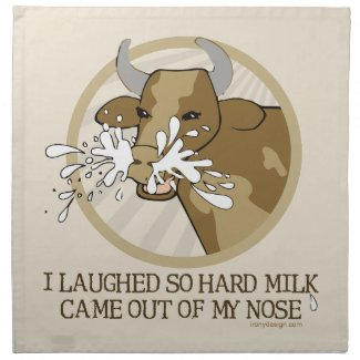 Cow Milk Out My Nose Cloth Napkin