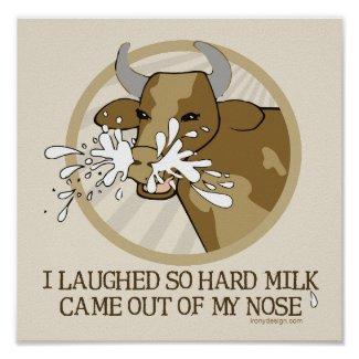 Cow Milk Out My Nose Poster