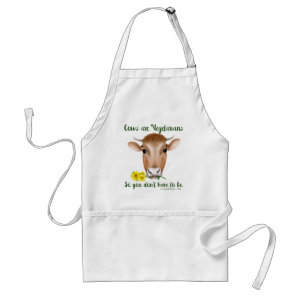 Cows are Vegetarians So You Don't Have To Be Adult Apron