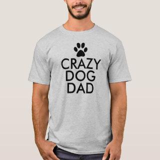 Crazy Dog Dad Slogan T-Shirt