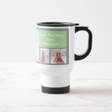 Custom Mothers Day Photo Collage Pink/Green/Gray Travel Mug