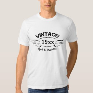 CUSTOM VINTAGE AGED TO PERFECTION, T SHIRT