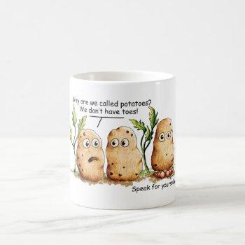 Cute Potatoes has Toes Funny Potato Pun Coffee Mug