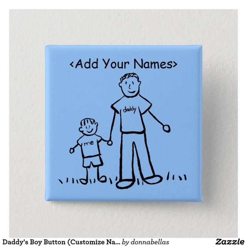 Daddy's Boy Button (Customize Names)