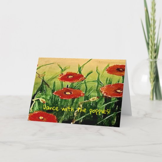 Dance with the Poppies Be Strong Greeting Card