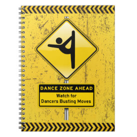 Dance Zone Ahead-Watch for Dancers Busting Moves! Notebook
