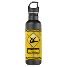 Dance Zone Ahead-Watch for Dancers Busting Moves! Stainless Steel Water Bottle