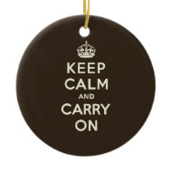 Dark Chocolate Keep Calm and Carry On Ornament